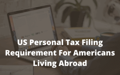 US Personal Tax Filing Requirement For Americans Living Abroad