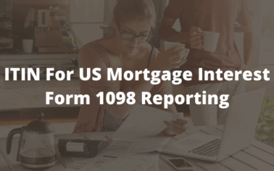 ITIN For US Mortgage Interest Form 1098 Reporting