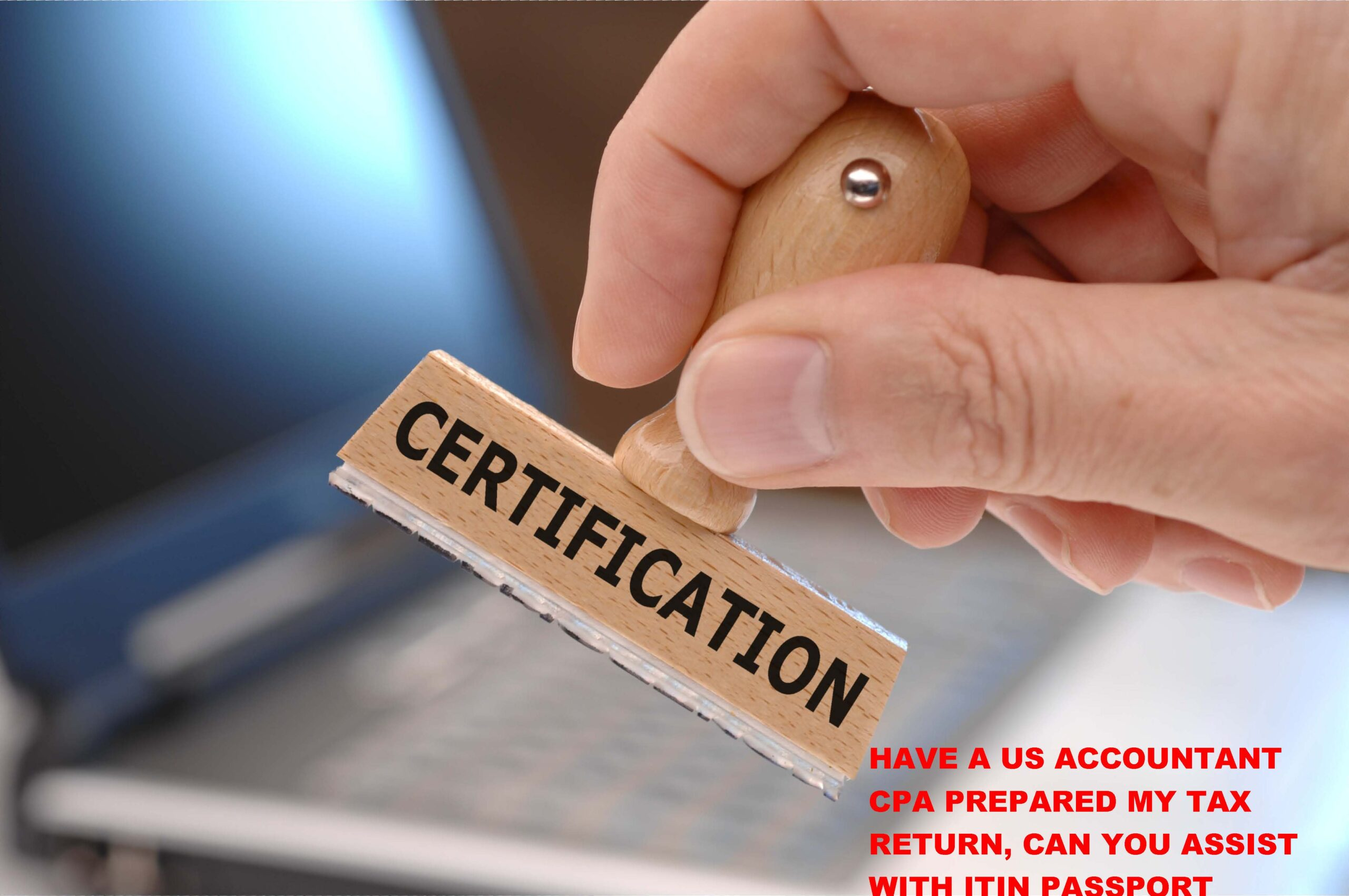 ITIN Service Only or Passport certification for ITIN